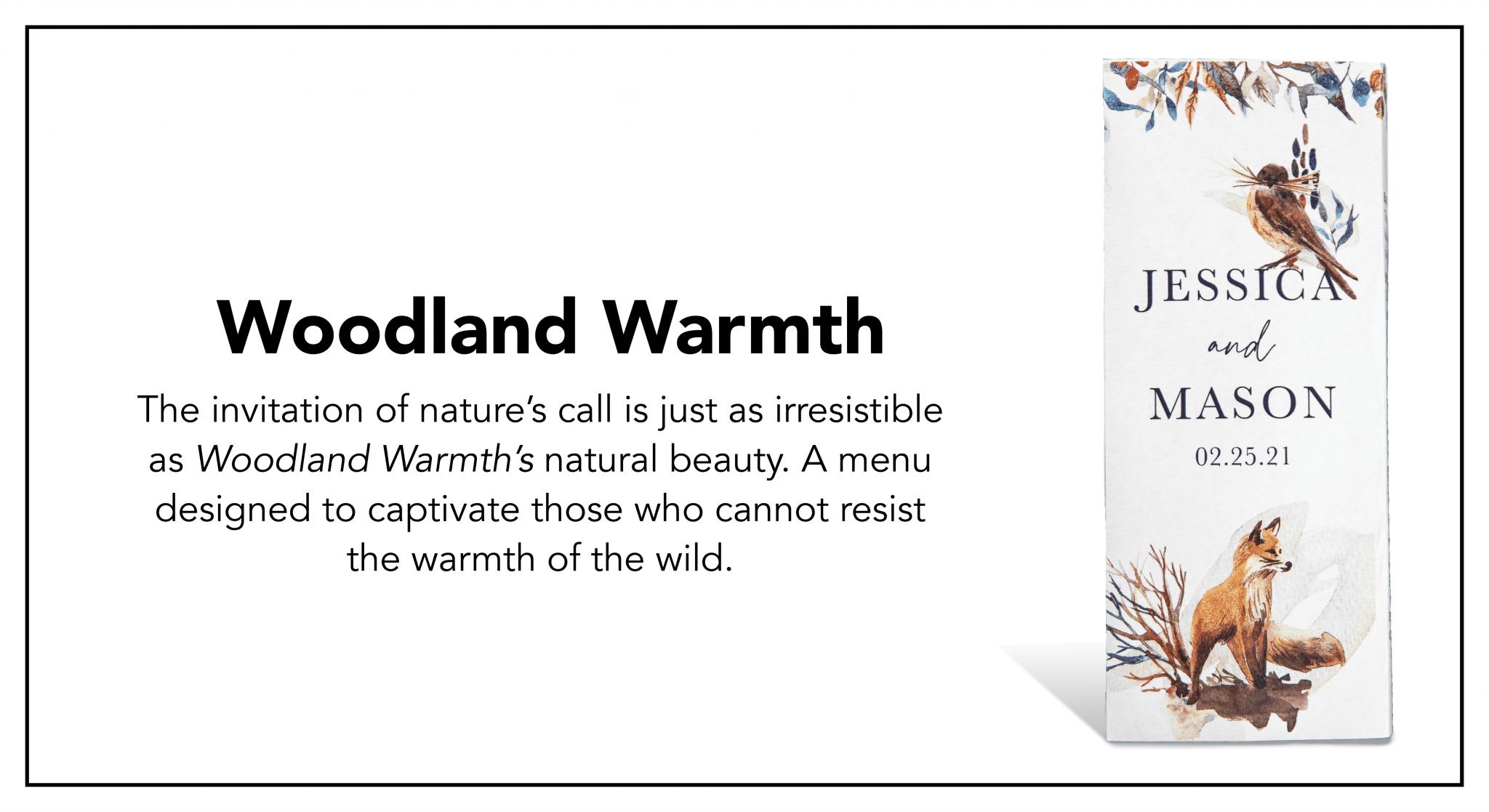 WOODLAND WARMTH